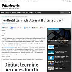 How Digital Learning Is Becoming The Fourth Literacy