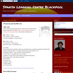 Spanish Learning Centre Blackpool: Pronouns and the RID rule