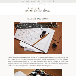 Learning Calligraphy : What Katie Does