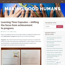 Learning Time Capsules – shifting the focus from achievement to progress – Making Good Humans