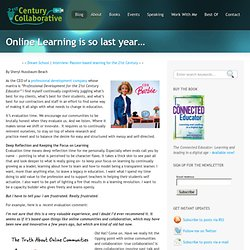 Online Learning is so last year…
