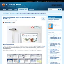 Weekly E-Learning Challenge: Bring This Medical Training Course Back To Life!