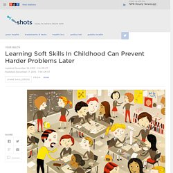Learning Soft Skills In Childhood Can Prevent Harder Problems Later