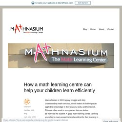 How a math learning centre can help your children learn efficiently