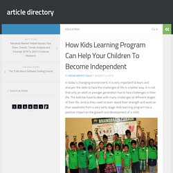 How Kids Learning Program Can Help Your Children To Become Independent