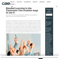 Blended Learning in the Classroom: Five creative ways to use it - CAE