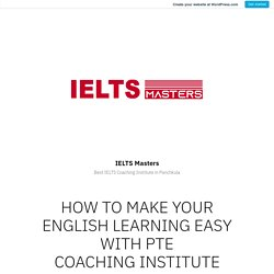 How to Make Your English Learning Easy with Pte Coaching Institute