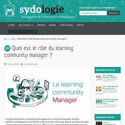 Quel est le rôle du learning community manager?