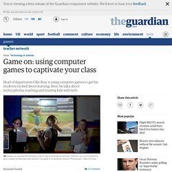 The learning game: using computer games to captivate your class
