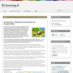 E-learning : libertés de concevoir et d'apprendre.