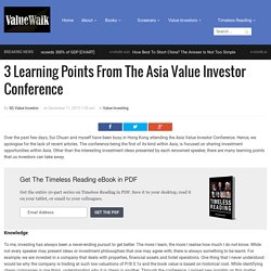 3 Learning Points From The Asia Value Investor Conference