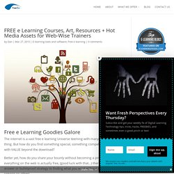 Free e Learning Courses, Art, Templates + Hot Media Assets