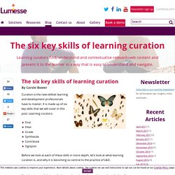 The six key skills of learning curation - Lumesse Learning
