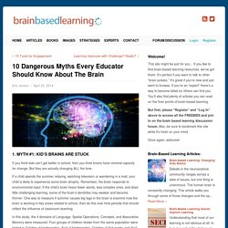 10 Dangerous Myths Every Educator Should Know About The Brain
