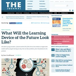 What Will the Learning Device of the Future Look Like?