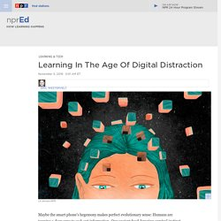 Learning In The Age Of Digital Distraction : NPR Ed