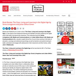 The Class: Living and Learning in the Digital Age by Sonia Livingstone and Julian Sefton-Green
