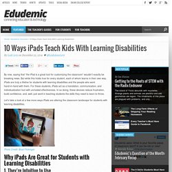 Top 10 Ways iPads Are Key to Teaching Kids With Learning Disabilities