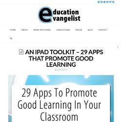An iPad Toolkit – 29 apps that promote good learning