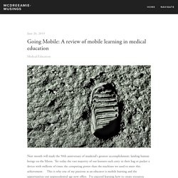 Going Mobile: A review of mobile learning in medical education — mcdreeamie-musings