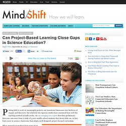 Can Project-Based Learning Close Gaps in Science Education?