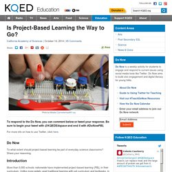 Is Project-Based Learning the Way to Go? : KQED Education