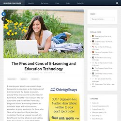 The Pros and Cons of E-Learning and Education Technology | Oxbridge Essays
