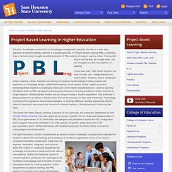Project Based Learning in Higher Education - Center for Project Based Learning (PBL) - Sam Houston State University