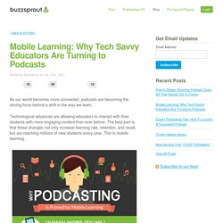 Mobile Learning: Why Tech Savvy Educators Are Turning to Podcasts -