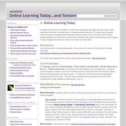 1. Online Learning Today - eduMOOC: Online Learning Today... and Tomorrow