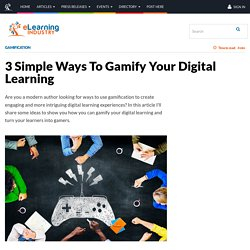 3 Simple Ways To Gamify Your Digital Learning