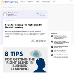 8 Tips For Getting The Right Blend In Blended Learning - eLearning Industry
