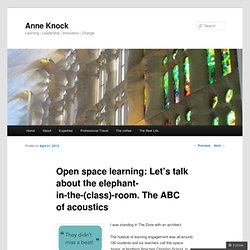 Open space learning: Let's talk about the elephant-in-the-(class)-room. The ABC of acoustics