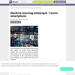 Machine learning embarqué : l'autre smartphone