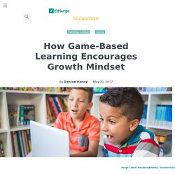 ​How Game-Based Learning Encourages Growth Mindset