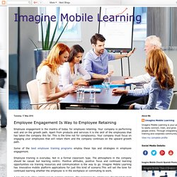 Imagine Mobile Learning: Employee Engagement Is Way to Employee Retaining