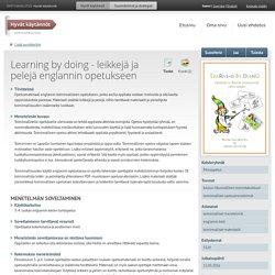 Learning by doing - leikkejä ja pelejä englannin opetukseen