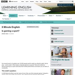 BBC Learning English - 6 Minute English / Is gaming a sport?
