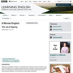 BBC Learning English - 6 Minute English / The art of tipping