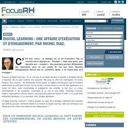 Digital Learning : une affaire d'exécution et d'engagement. Par Michel Diaz. - Focus RH