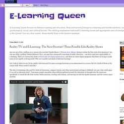 Reality TV and E-Learning: The Next Frontier? Three Possible Edu-Reality Shows