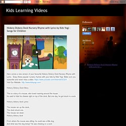 Kids Learning Videos: Hickory Dickory Dock Nursery Rhyme with Lyrics by Kids Yogi - Songs for Children