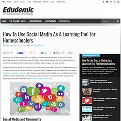 How To Use Social Media As A Learning Tool For Homeschoolers