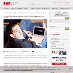 E-learning: Un minuto de imágenes tiene el impacto de 1,8 millones de palabras - EAE