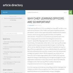 WHY CHIEF LEARNING OFFICERS ARE SO IMPORTANT – article directory