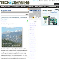 - Online Learning for Inclement Weather: 25 Ideas and a Free Webinar