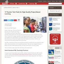 17 Teacher Tech Tools for High Quality Project-Based Learning - Getting Smart by Guest Author - Buck Institute for Education, Project-based learning, tech tools