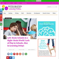 Left-Brain Schools in a Right-Brain World: Lack of Play in Schools, Rise in L...