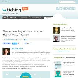 Blended learning: no pasa nada por intentarlo... ¡y fracasar!