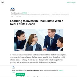 Learning to Invest in Real Estate With a Real Estate Coach